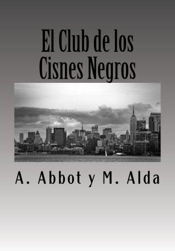 El Club de los Cisnes Negros.: Volume 1 (Un Mundo sin Dinero)