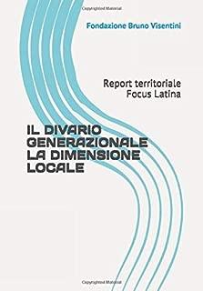 IL DIVARIO GENERAZIONALE. LA DIMENSIONE LOCALE: Report territoriale. Focus Latina