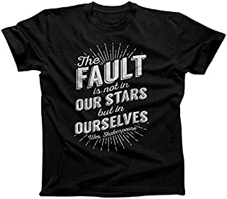 The Fault is Not in Our Stars but in Ourselves Shakespeare T-Shirt