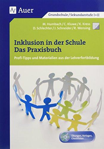 Inklusion in der Schule - Das Praxisbuch: Profi-Tipps und Materialien aus der Lehrerfortbildung (Alle Klassenstufen)
