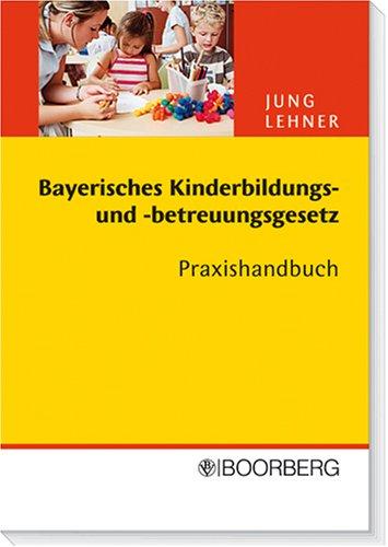 Bayerisches Kinderbildungs- und -betreuungsgesetz (BayKiBiG)