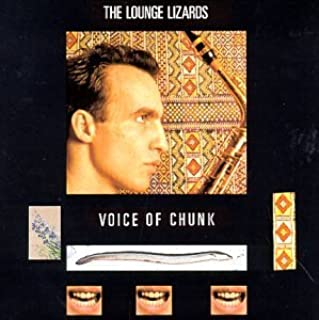 Voice of Chunk by LOUNGE LIZARDS