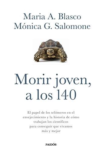 Morir joven, a los 140: El papel de los telómeros en el envejecimiento y la historia de cómo trabajan los científicos para conseguir que vivamos más y mejor (Transiciones)