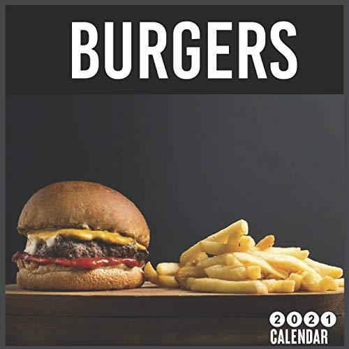 Burger 2021 Calendar: 16 Month Calendar 2021, Hamburguesas Calendar