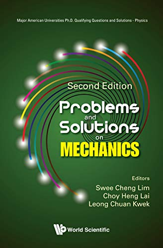 Problems and Solutions on Mechanics (Major American Universities Ph.D. Qualifying Questions and Solutions - Physics) (English Edition)