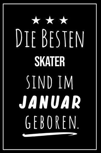 Die besten Skater sind im Januar geboren: Notizbuch A5 I Dotted I 160 Seiten I Tolles Geschenk für Kollegen, Familie & Freunde