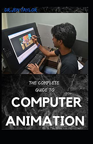 THE COMPLETE GUIDE TO COMPUTER ANIMATION: Strategy And Functionality