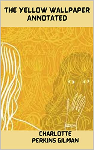 The Yellow Wallpaper Annotated (English Edition)