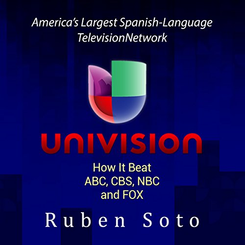 Univision: America's Largest Spanish-Language Television Network audiobook cover art