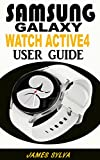 SAMSUNG GALAXY WATCH 4 USER GUIDE: The Practical Manual For Beginners, Seniors And Pros To Effectively Operate And Troubleshoot The Watch Active4 With ... and Colourful Screenshots. (English Edition)