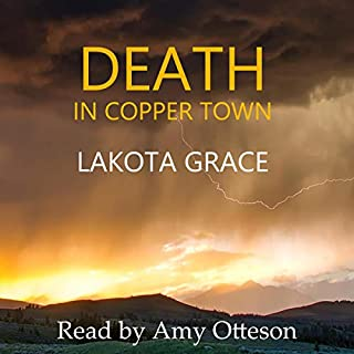Death in Copper Town     A Small Town Police Procedural Set in the American Southwest - The Pegasus Quincy Mystery Series, Book 1              By:                                                                                                                                 Lakota Grace                               Narrated by:                                                                                                                                 Amy Otteson                      Length: 8 hrs     8 ratings     Overall 4.0