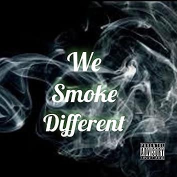 We Smoke Different