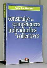 Construire les compétences individuelles et collectives de Guy Le Boterf