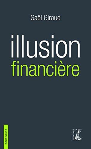 Illusion financière (3e édition revue et augmentée) (L'Atelier en poche)
