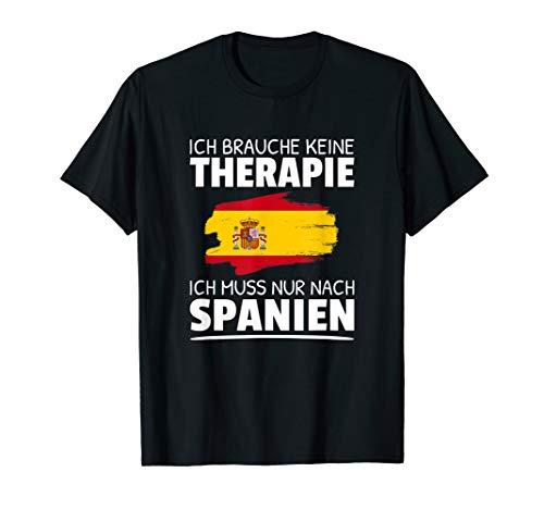 Ich Brauche Keine Therapie Ich Muss Nur Nach Spanien T-Shirt