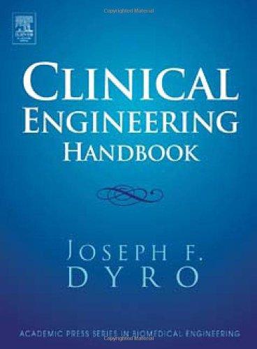 Clinical Engineering Handbook (Academic Press Series in Biomedical Engineering)
