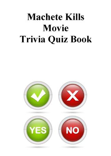Machete Kills Movie Trivia Quiz Book (English Edition)