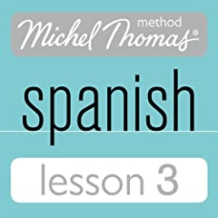 Michel Thomas Beginner Spanish, Lesson 3