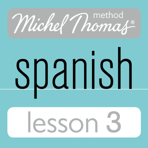 Michel Thomas Beginner Spanish, Lesson 3 audiobook cover art