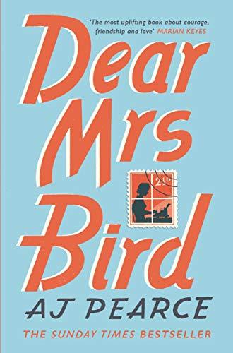 Dear Mrs Bird: A.J. Pearce (The Emmy Lake Chronicles)