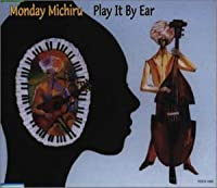 Play It By Ear by Monday Michiru (2000-06-06)