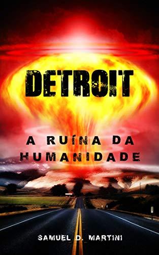 Detroit: A ruína da humanidade