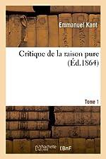 Critique de la raison pure. Tome 1 d'Emmanuel Kant