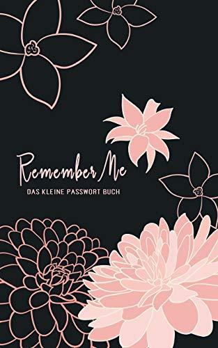 Das Kleine Passwort Buch: Remember Me | offline alle Internet Logins, Handy Pins und Codes von digitalen Geräten und analogen Produkten organisieren ... selber gestalten | 12.7 x 20.3 cm | 66 Seiten