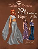 Dollys and Friends 70s Style Fashion Paper Dolls: Wardrobe No: 6: Volume 6