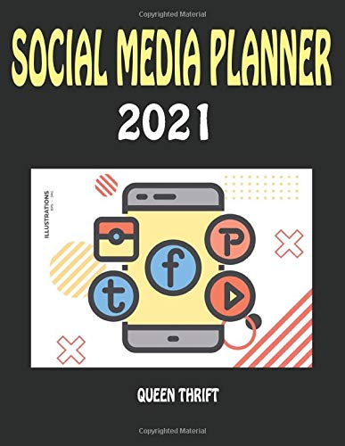Social Media Planner 2021: 12 Month Post Planner and Marketing Workbook. Includes Account Management, Target Audience Worksheet, Post Planning, Budget Sheet and Monthly Post Schedule