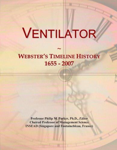 Ventilator: Webster's Timeline History, 1655 - 2007
