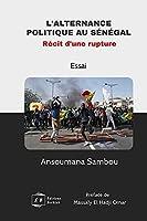 L'alternance politique au Sénégal, Récit d'une rupture