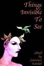 Things Invisible to See