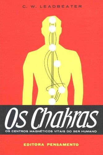Os Chakras: Os Centros Magnéticos Vitais do Ser Humano