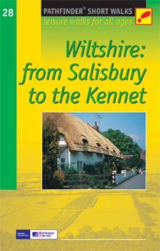 SW (28) WILTSHIRE FROM SALISBURY TO THE KENNET: Leisure Walks for All Ages (Short Walks)