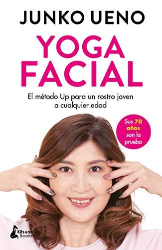 Yoga facial: El método Up para un rostro joven a cualquier edad (BELLEZA)