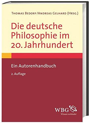 Die deutsche Philosophie im 20. Jahrhundert: Ein Autorenhandbuch
