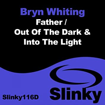 Father / Out Of The Dark & Into The Light
