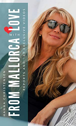 From Mallorca with love: Reports and 149 exclusive videos (English Edition)