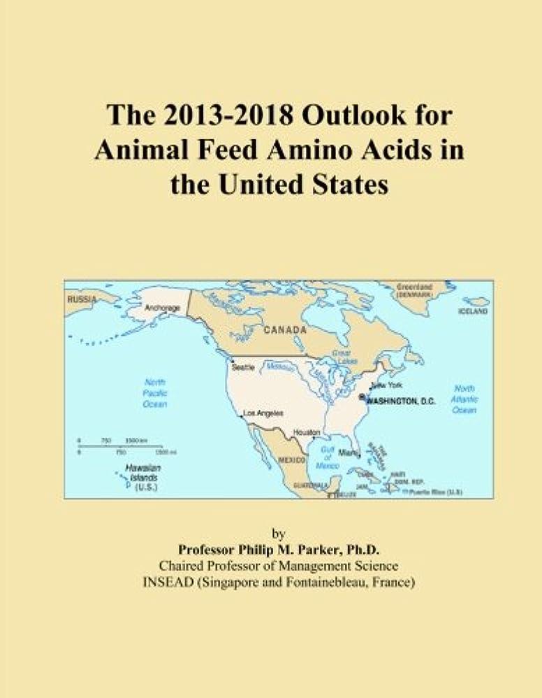 かなりの教育学公平The 2013-2018 Outlook for Animal Feed Amino Acids in the United States