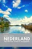 Reisdagboek Nederland: Mijn reis naar strand en stroopwafels