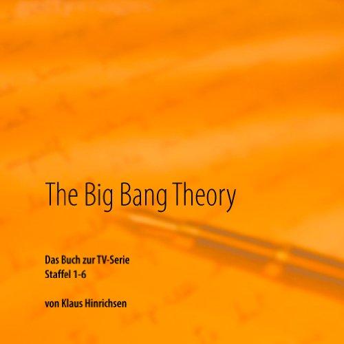 The Big Bang Theory: Das Buch zur TV-Serie Staffel 1 - 6
