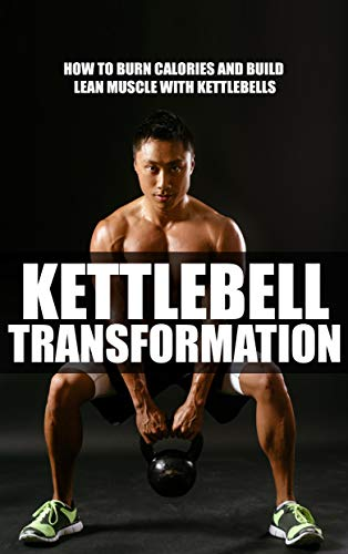Kettlebell Transformation Ebook (English Edition)