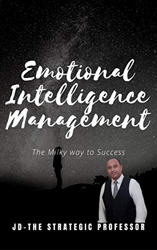 Emotional Intelligence Management: The Milky Way to Success (English Edition)