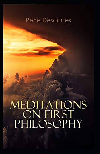 Meditations on First Philosophy( classics illustrated edition)