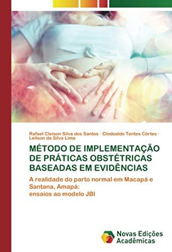MÉTODO DE IMPLEMENTAÇÃO DE PRÁTICAS OBSTÉTRICAS BASEADAS EM EVIDÊNCIAS: A realidade do...