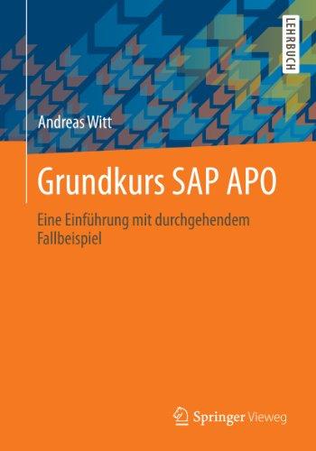 Grundkurs SAP APO: Eine Einführung mit durchgehendem Fallbeispiel (German...