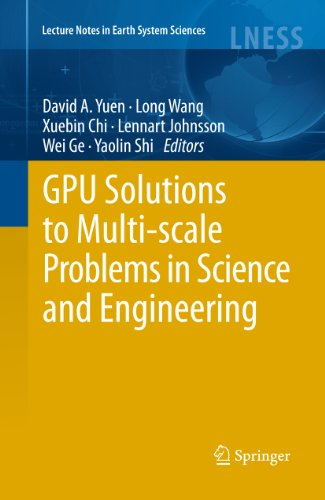 GPU Solutions to Multi-scale Problems in Science and Engineering (Lecture Notes in Earth System Sciences) (English Edition)