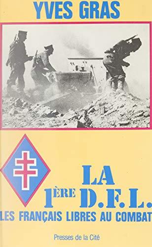 La Première D.F.L. : les Français libres au combat (Troupes de choc) (French Edition)