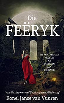 Die Feëryk (Feëverhale Book 1) (Afrikaans Edition) by [Ronel Janse van Vuuren]
